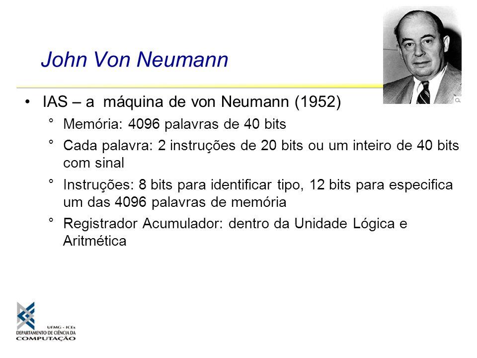 John Von Neumann IAS – a máquina de von Neumann (1952)