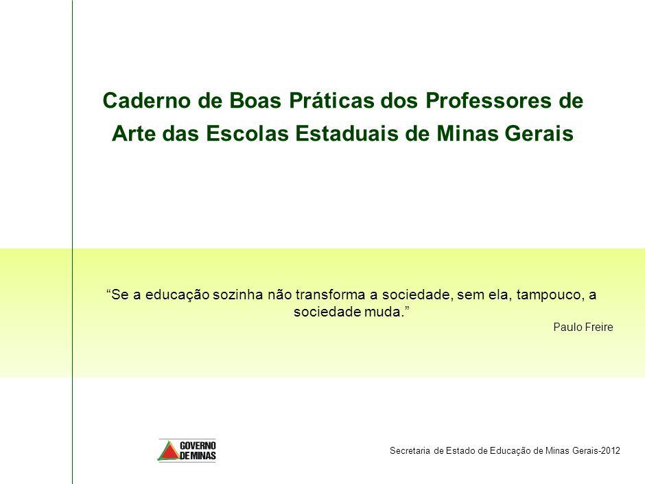SPO-FBB002-20090325 Caderno de Boas Práticas dos Professores de Arte das Escolas Estaduais de Minas Gerais.