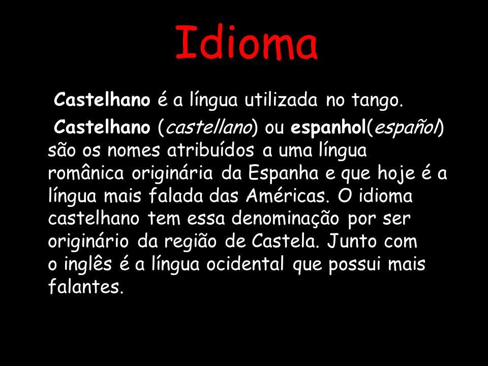 Idioma Castelhano é a língua utilizada no tango.