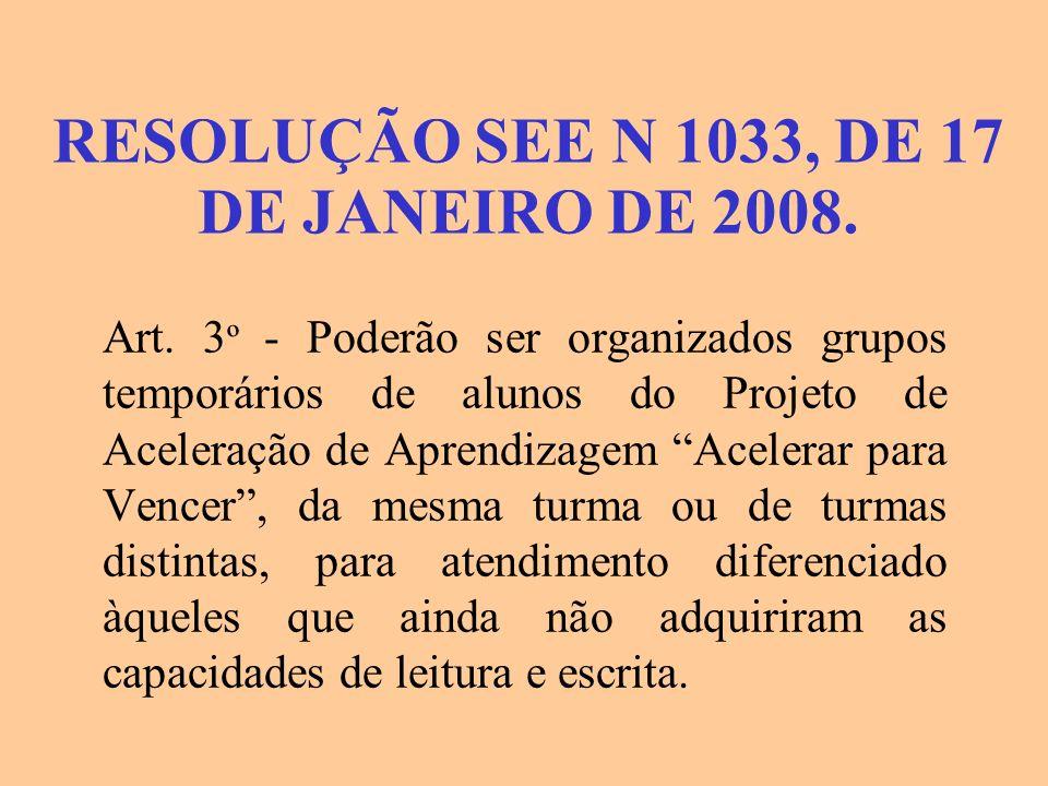 RESOLUÇÃO SEE N 1033, DE 17 DE JANEIRO DE 2008.