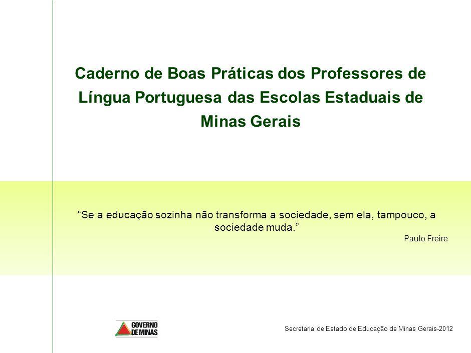 SPO-FBB002-20090325 Caderno de Boas Práticas dos Professores de Língua Portuguesa das Escolas Estaduais de Minas Gerais.