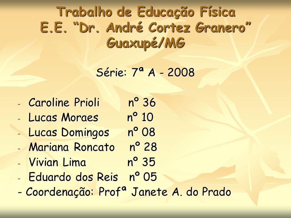 Trabalho de Educação Física E.E. Dr. André Cortez Granero Guaxupé/MG
