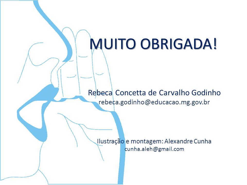 MUITO OBRIGADA! Rebeca Concetta de Carvalho Godinho
