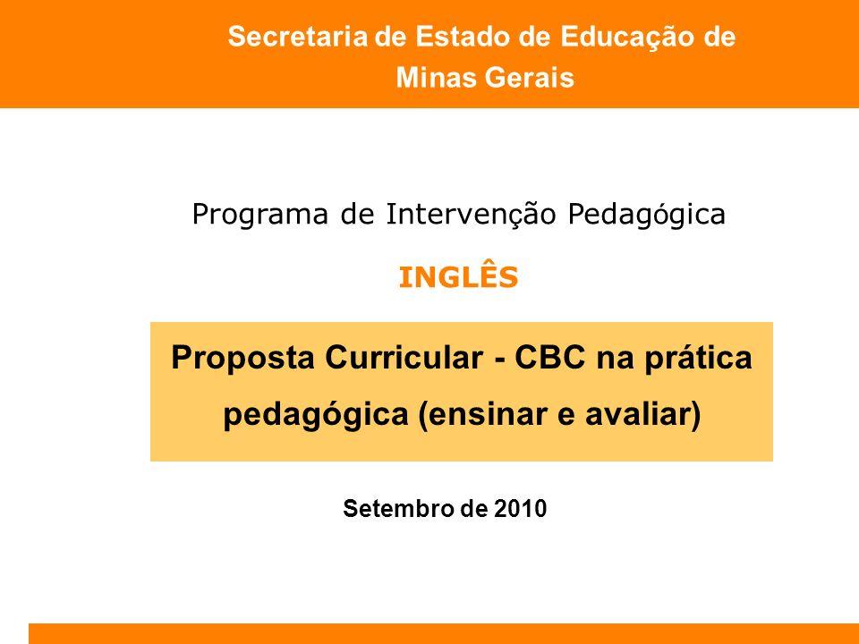Proposta Curricular - CBC na prática pedagógica (ensinar e avaliar)