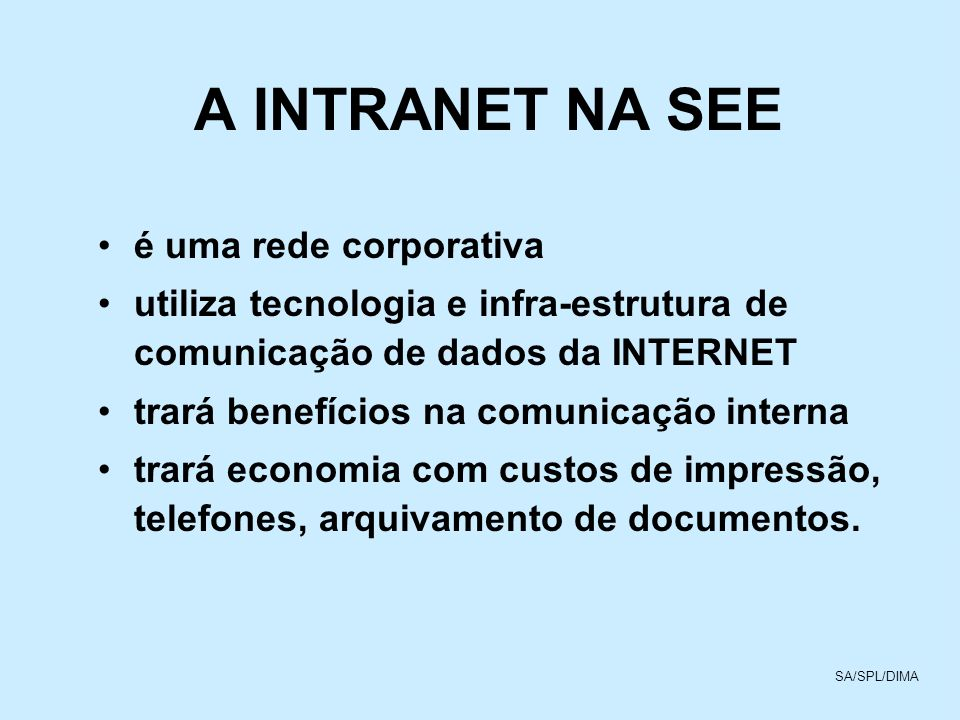 A INTRANET NA SEE é uma rede corporativa