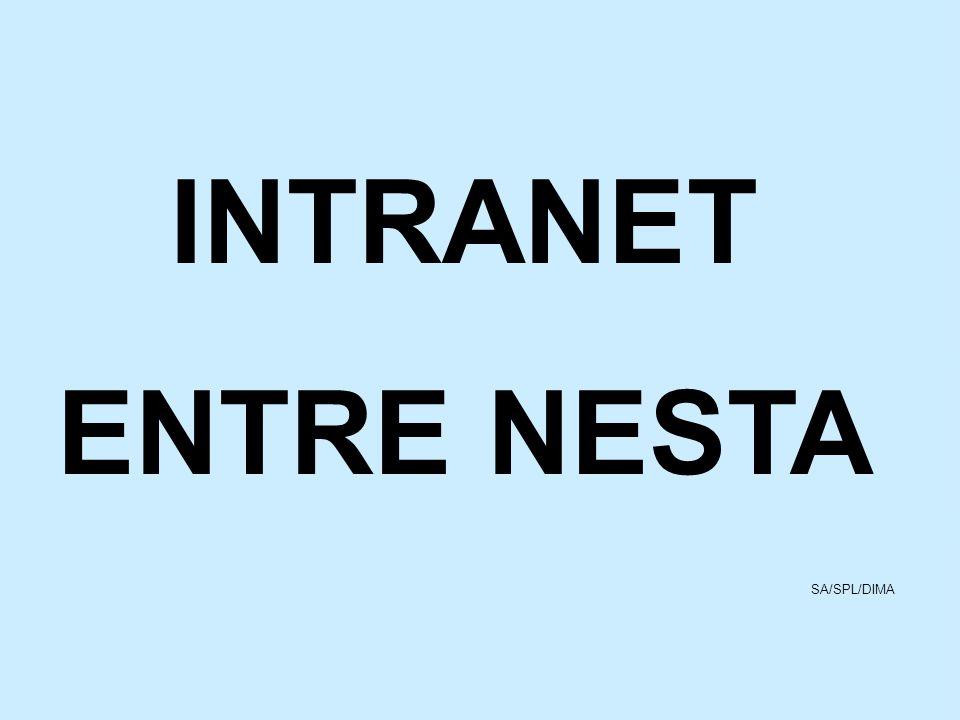 INTRANET ENTRE NESTA SA/SPL/DIMA