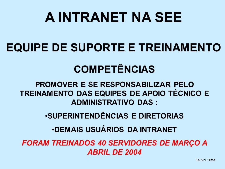 A INTRANET NA SEE EQUIPE DE SUPORTE E TREINAMENTO COMPETÊNCIAS