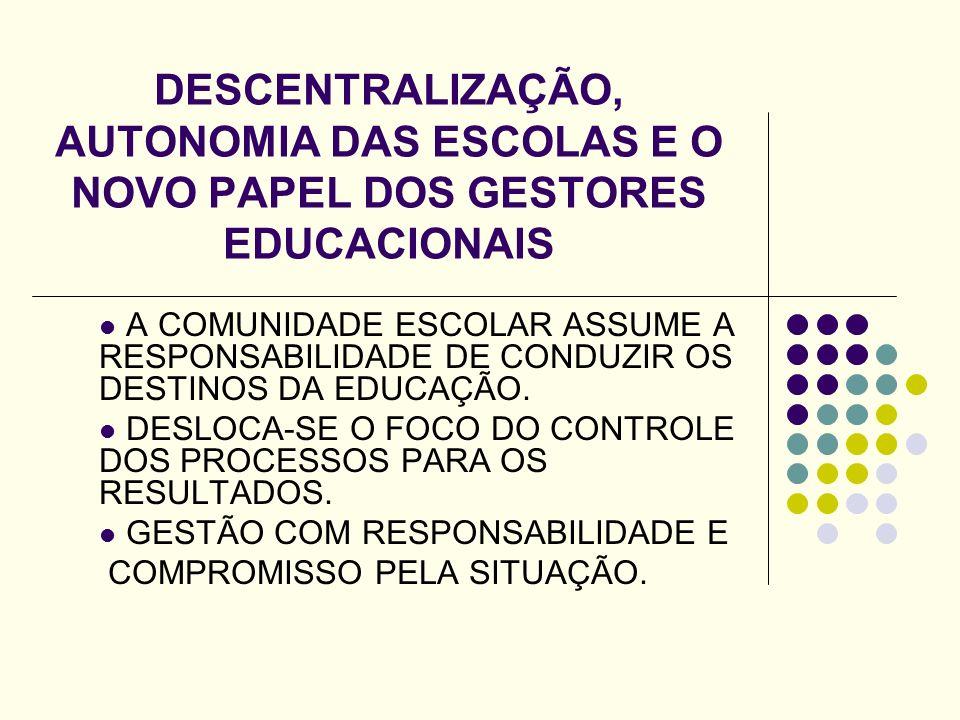 DESCENTRALIZAÇÃO, AUTONOMIA DAS ESCOLAS E O NOVO PAPEL DOS GESTORES EDUCACIONAIS