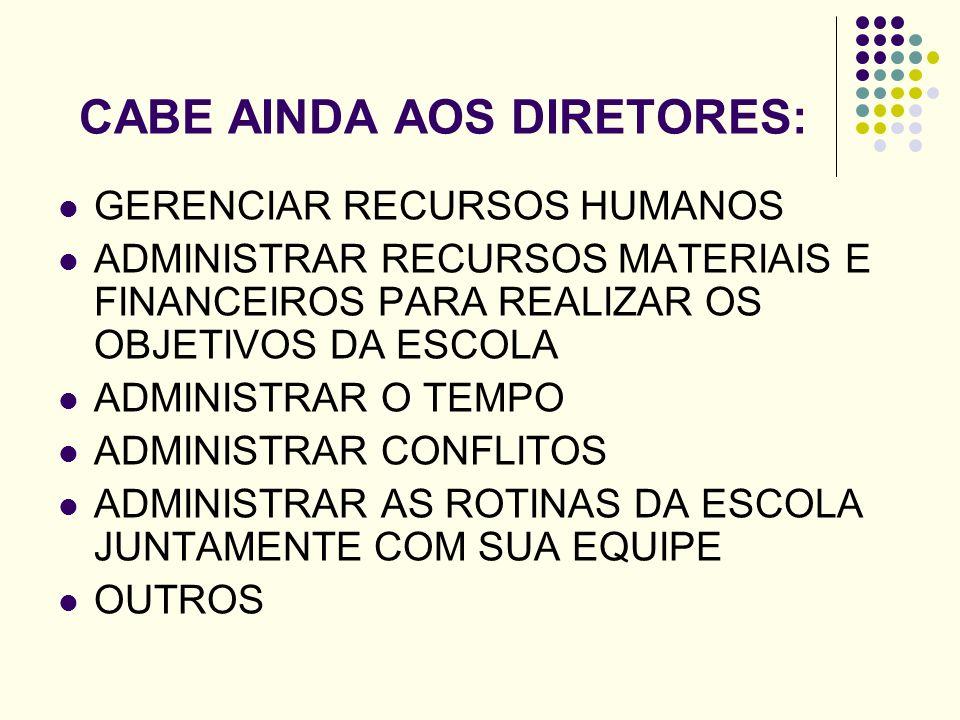 CABE AINDA AOS DIRETORES: