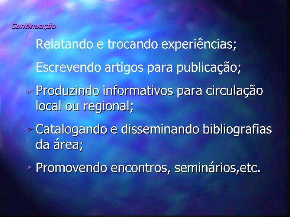 Relatando e trocando experiências; Escrevendo artigos para publicação;