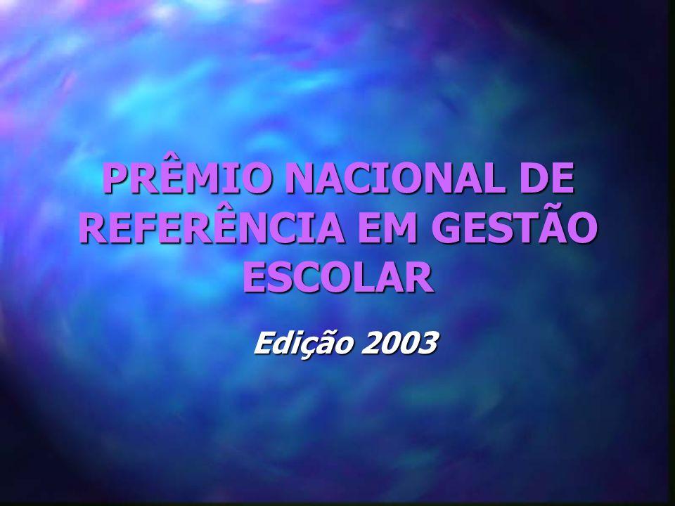 PRÊMIO NACIONAL DE REFERÊNCIA EM GESTÃO ESCOLAR