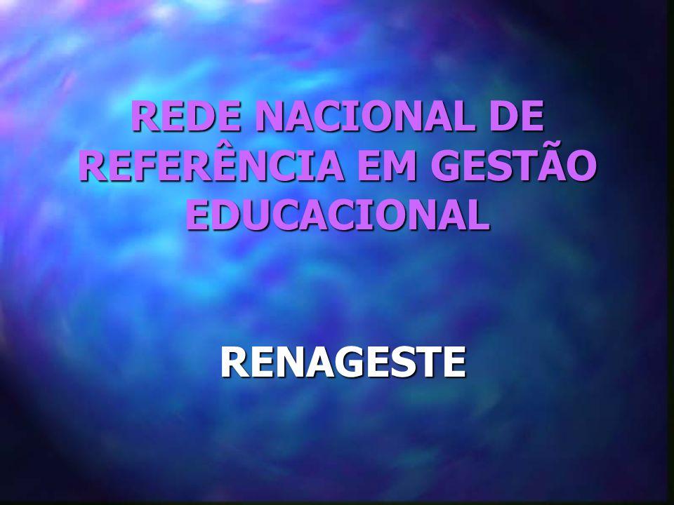 REDE NACIONAL DE REFERÊNCIA EM GESTÃO EDUCACIONAL