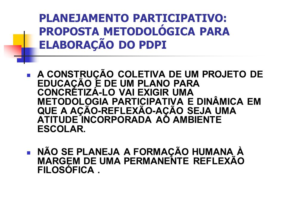 PLANEJAMENTO PARTICIPATIVO: PROPOSTA METODOLÓGICA PARA ELABORAÇÃO DO PDPI
