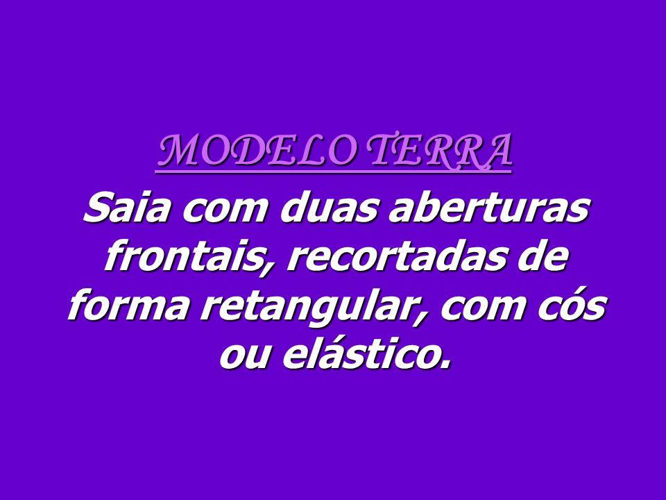 MODELO TERRA Saia com duas aberturas frontais, recortadas de forma retangular, com cós ou elástico.