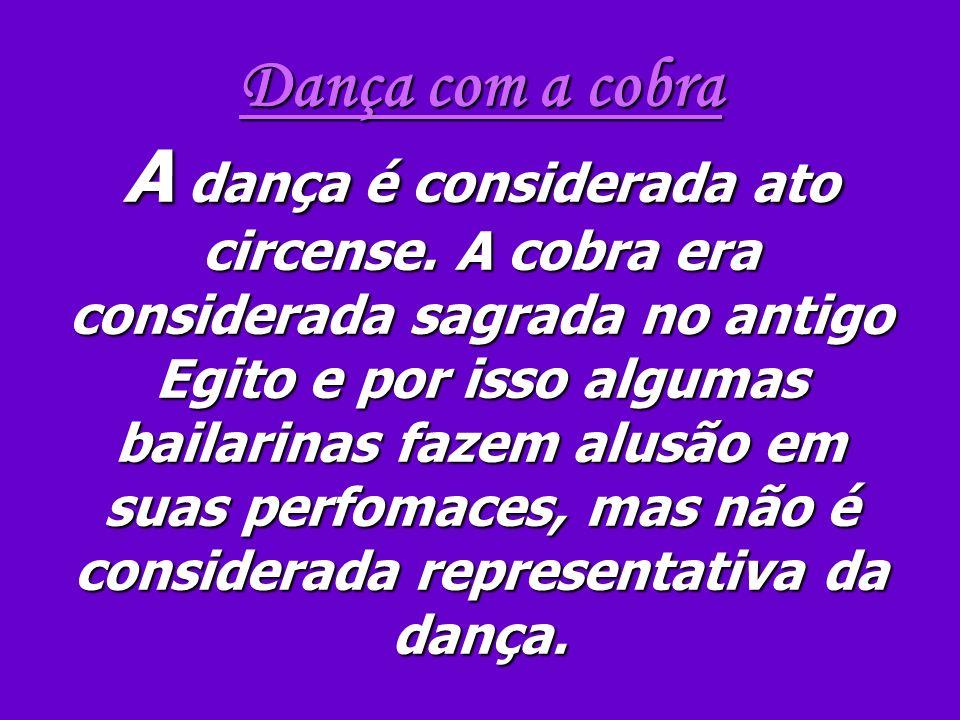 Dança com a cobra A dança é considerada ato circense