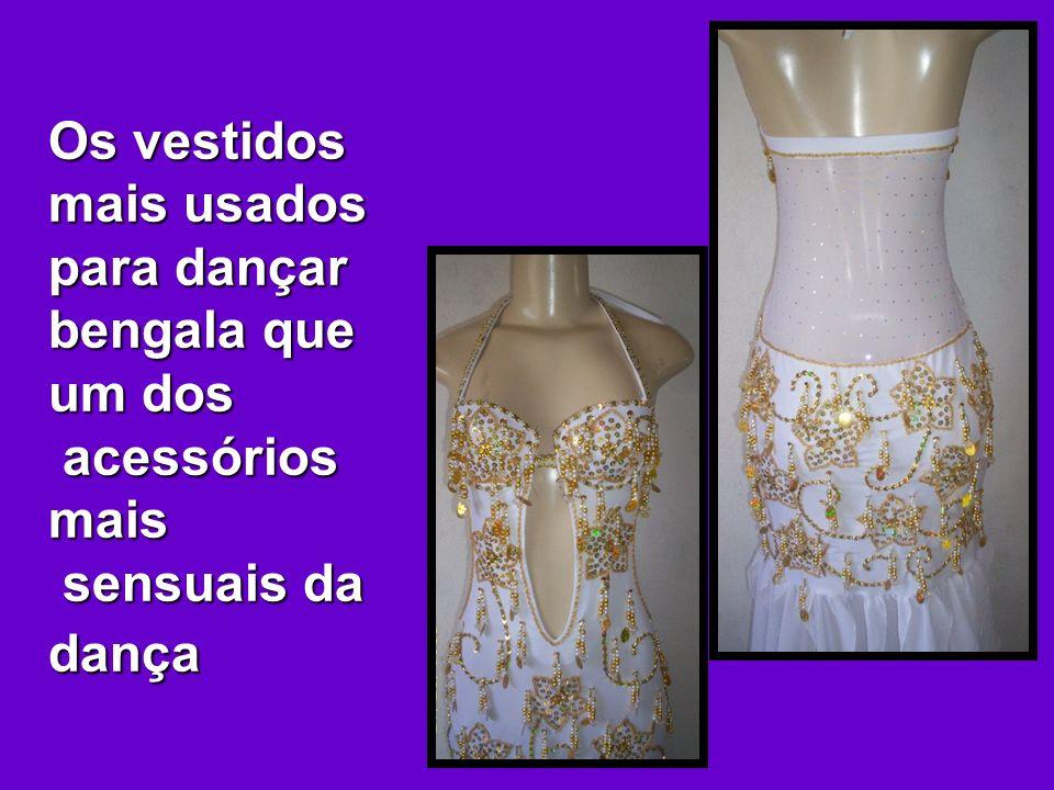 Os vestidos mais usados para dançar bengala que um dos acessórios mais sensuais da dança