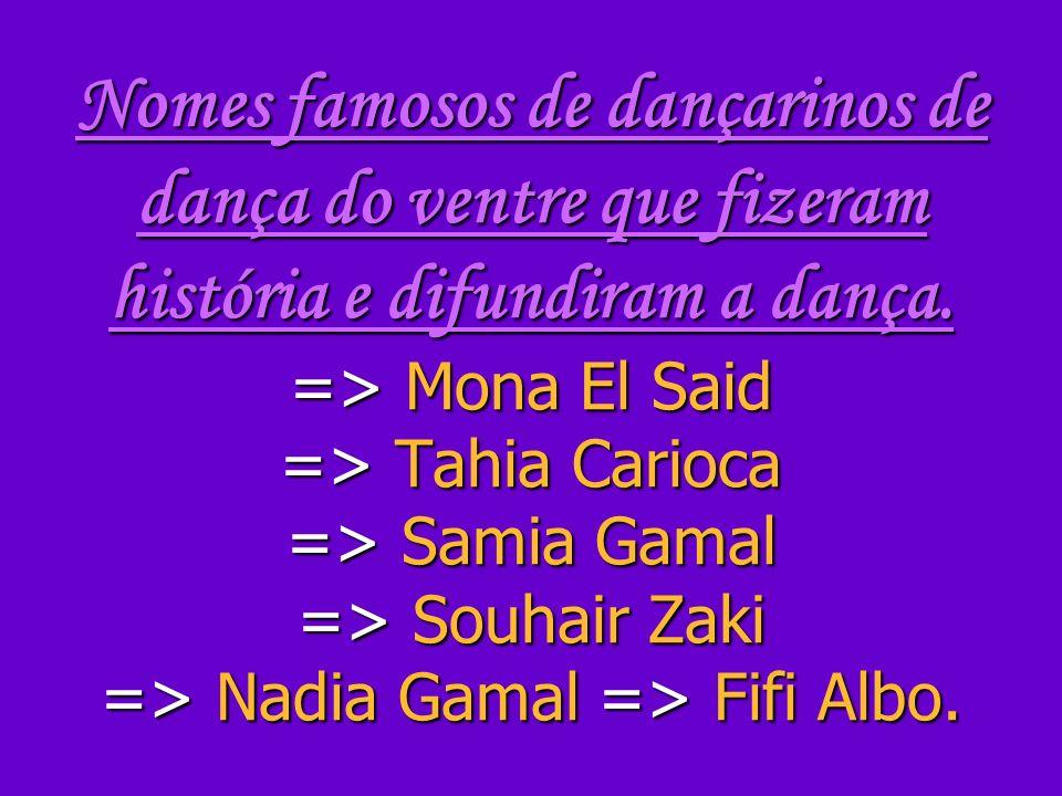 Nomes famosos de dançarinos de dança do ventre que fizeram história e difundiram a dança.