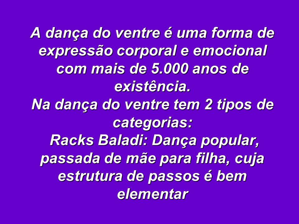 A dança do ventre é uma forma de expressão corporal e emocional com mais de 5.000 anos de existência.