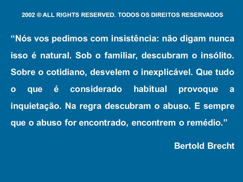 2002 © ALL RIGHTS RESERVED. TODOS OS DIREITOS RESERVADOS