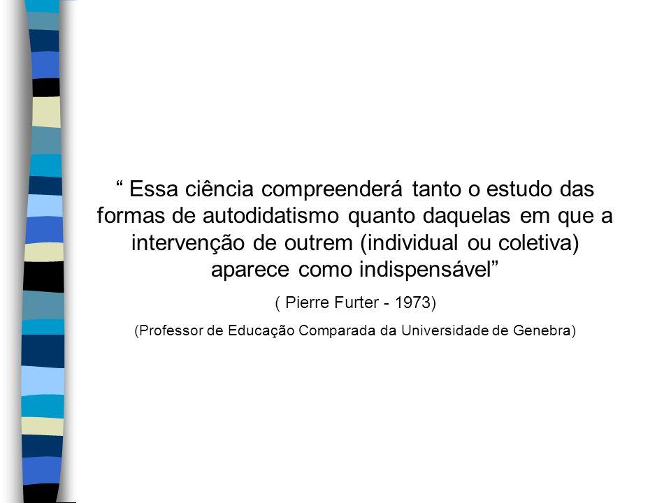 (Professor de Educação Comparada da Universidade de Genebra)