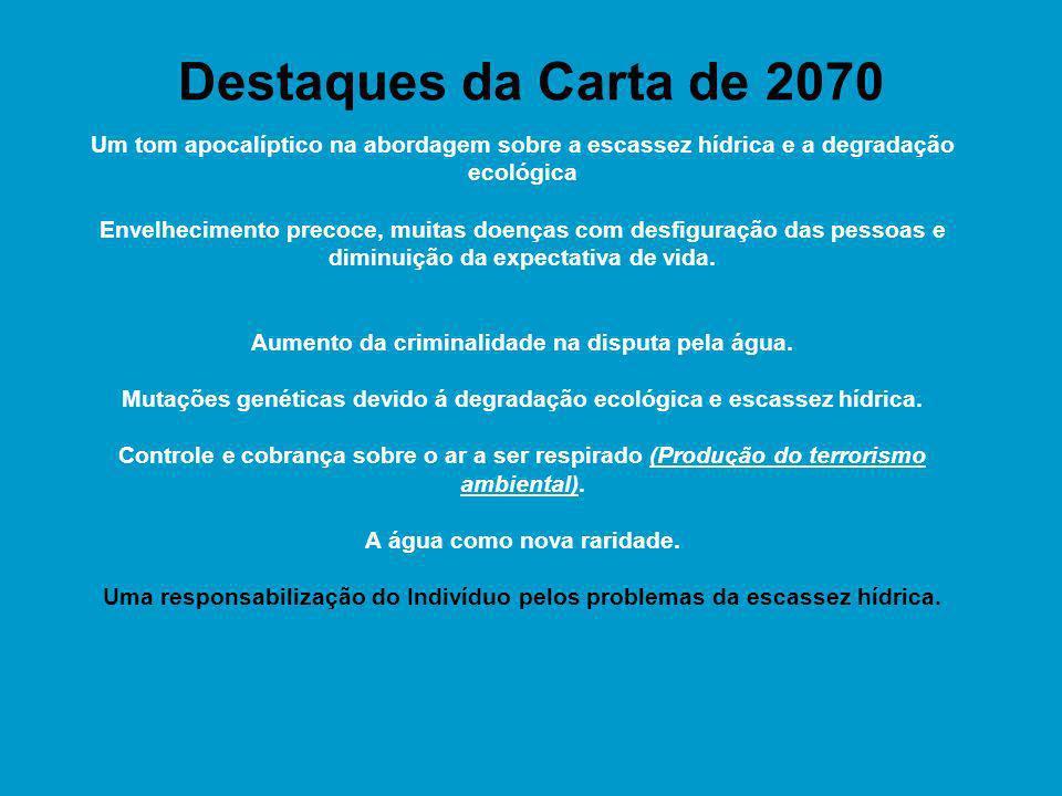 Destaques da Carta de 2070 Um tom apocalíptico na abordagem sobre a escassez hídrica e a degradação ecológica.