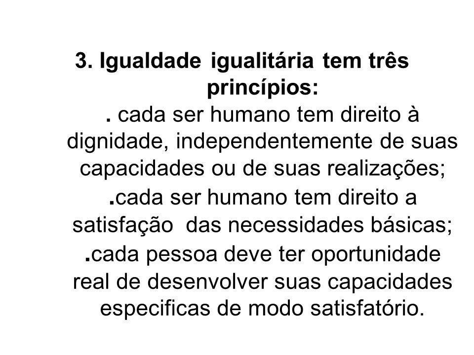 3. Igualdade igualitária tem três princípios: