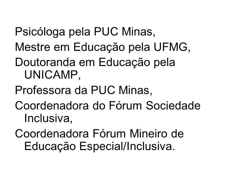Psicóloga pela PUC Minas,