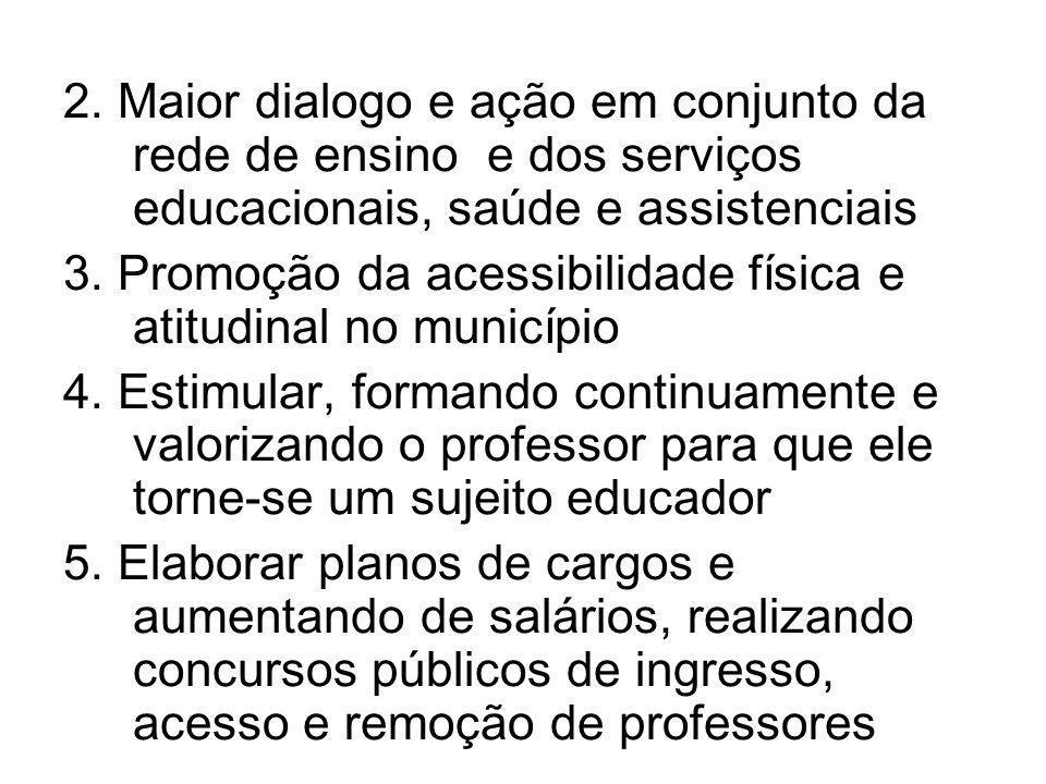 2. Maior dialogo e ação em conjunto da rede de ensino e dos serviços educacionais, saúde e assistenciais