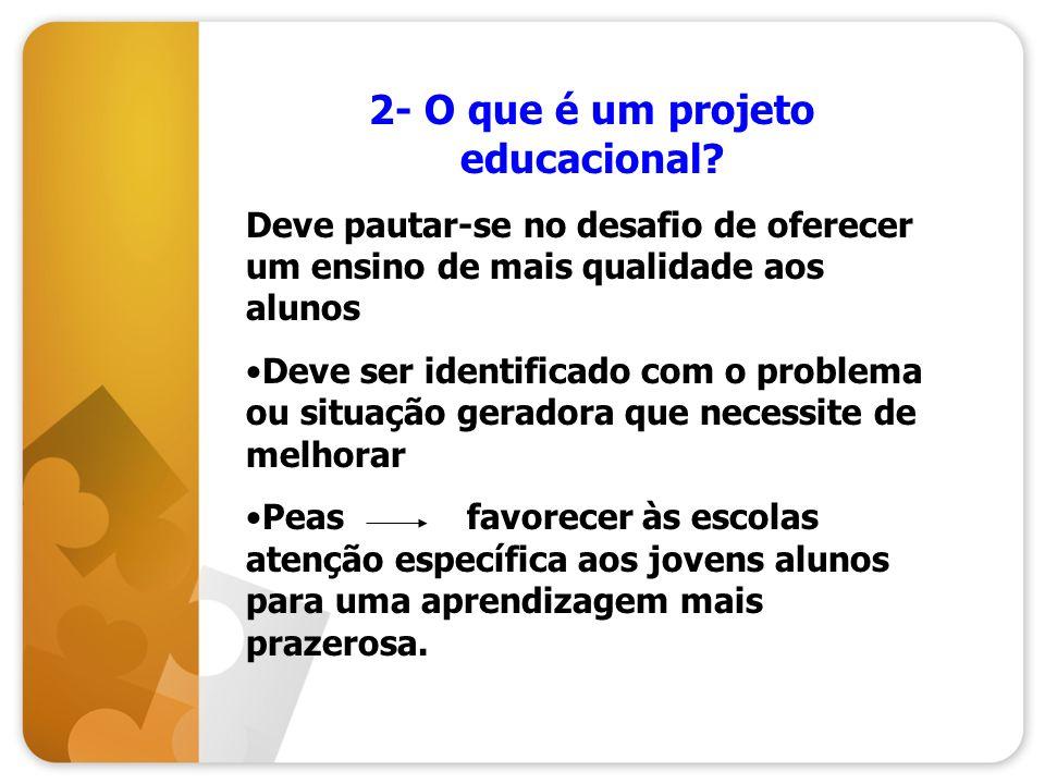 2- O que é um projeto educacional