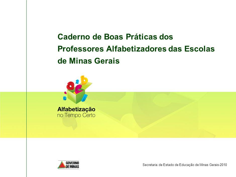 SPO-FBB002-20090325 Caderno de Boas Práticas dos Professores Alfabetizadores das Escolas de Minas Gerais.