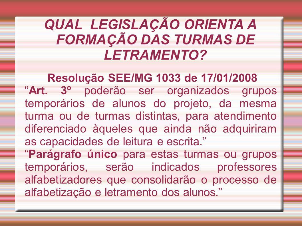 QUAL LEGISLAÇÃO ORIENTA A FORMAÇÃO DAS TURMAS DE LETRAMENTO