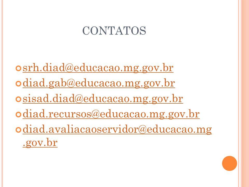 contatos srh.diad@educacao.mg.gov.br diad.gab@educacao.mg.gov.br