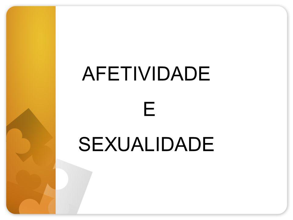 AFETIVIDADE E SEXUALIDADE
