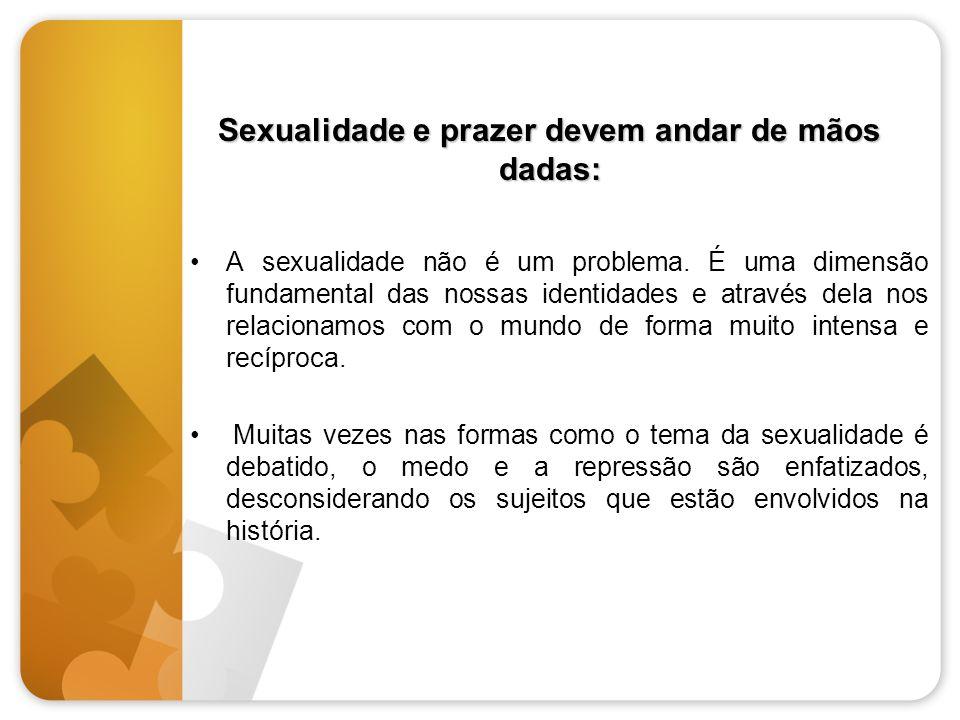 Sexualidade e prazer devem andar de mãos dadas: