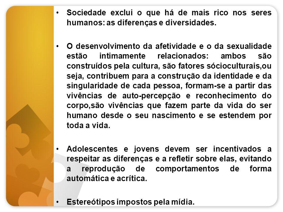 Sociedade exclui o que há de mais rico nos seres humanos: as diferenças e diversidades.