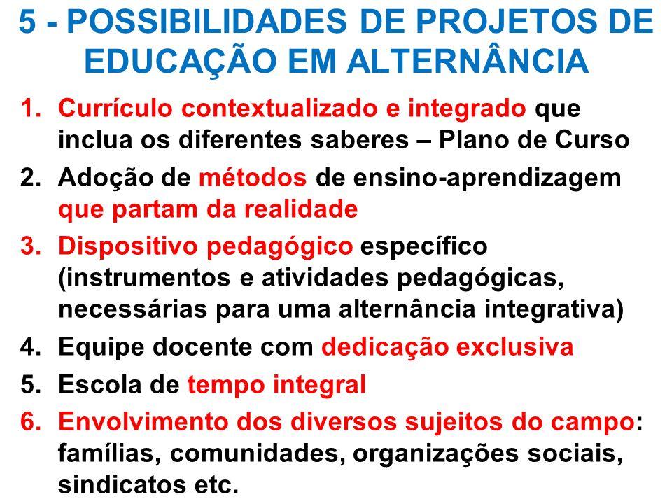 5 - POSSIBILIDADES DE PROJETOS DE EDUCAÇÃO EM ALTERNÂNCIA