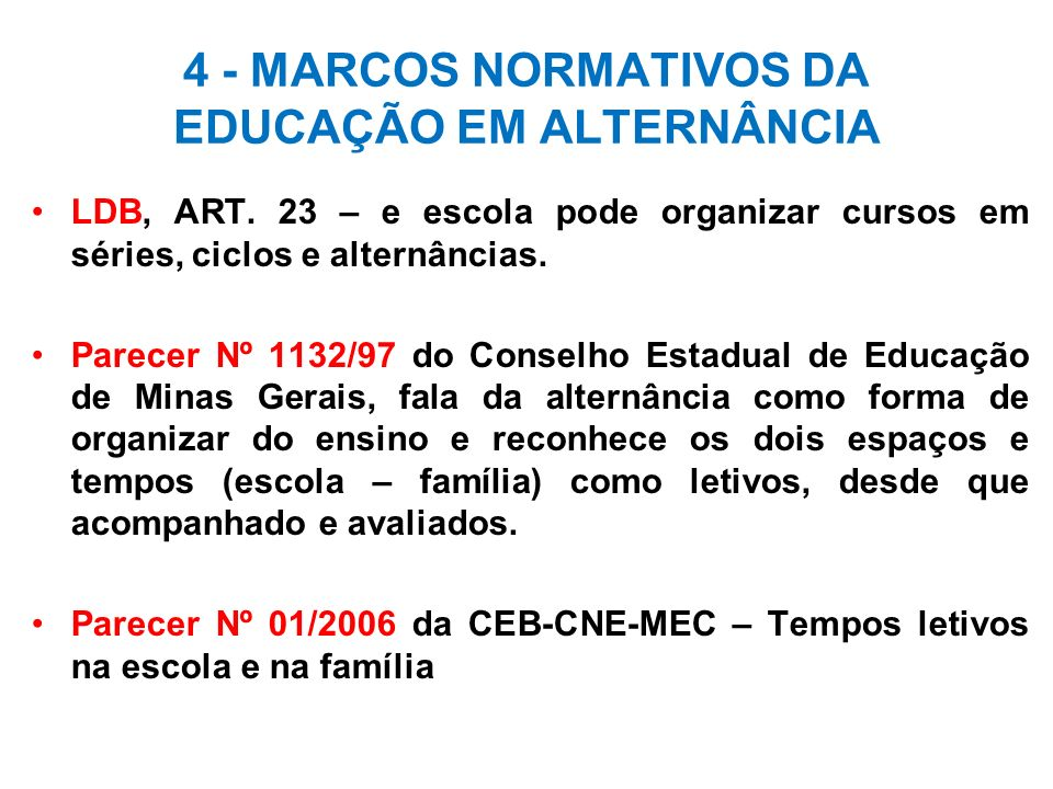 4 - MARCOS NORMATIVOS DA EDUCAÇÃO EM ALTERNÂNCIA