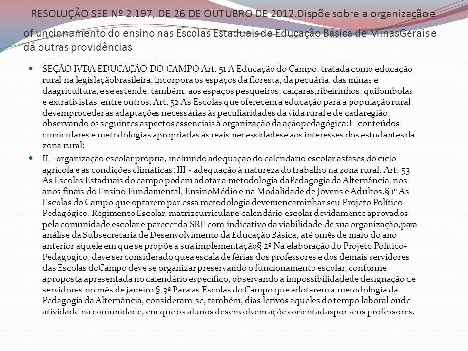 RESOLUÇÃO SEE Nº 2. 197, DE 26 DE OUTUBRO DE 2012