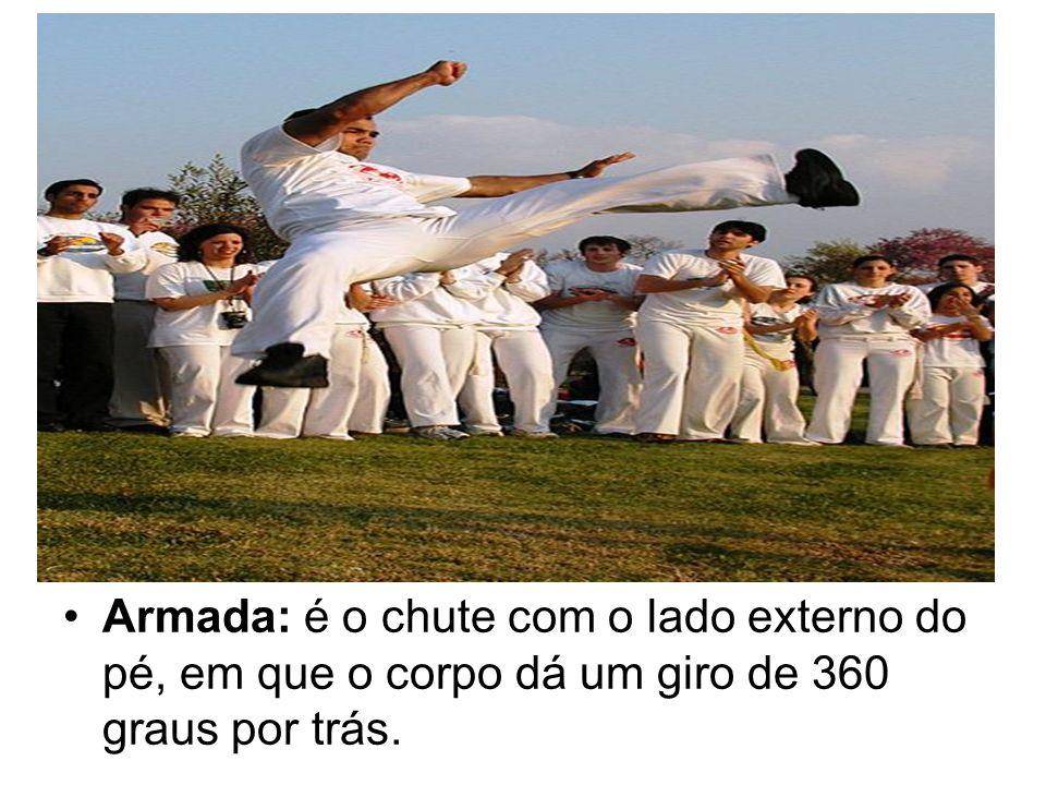 Armada: é o chute com o lado externo do pé, em que o corpo dá um giro de 360 graus por trás.