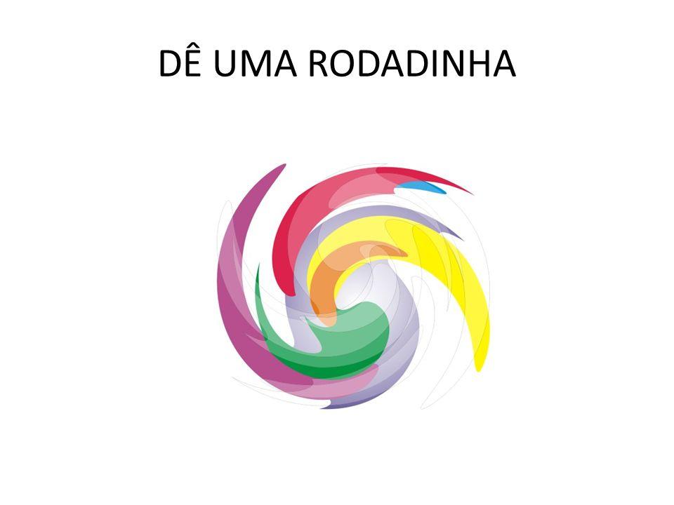 DÊ UMA RODADINHA