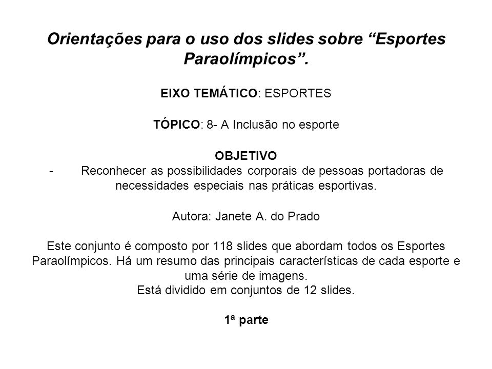 Orientações para o uso dos slides sobre Esportes Paraolímpicos