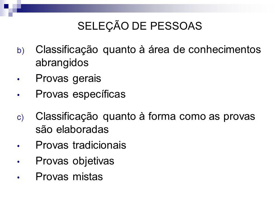 SELEÇÃO DE PESSOAS Classificação quanto à área de conhecimentos abrangidos. Provas gerais. Provas específicas.
