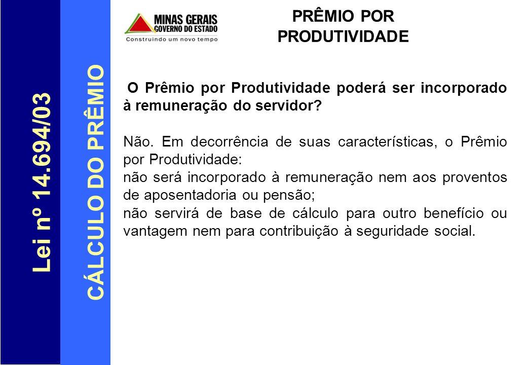 Lei nº 14.694/03 CÁLCULO DO PRÊMIO PRÊMIO POR PRODUTIVIDADE