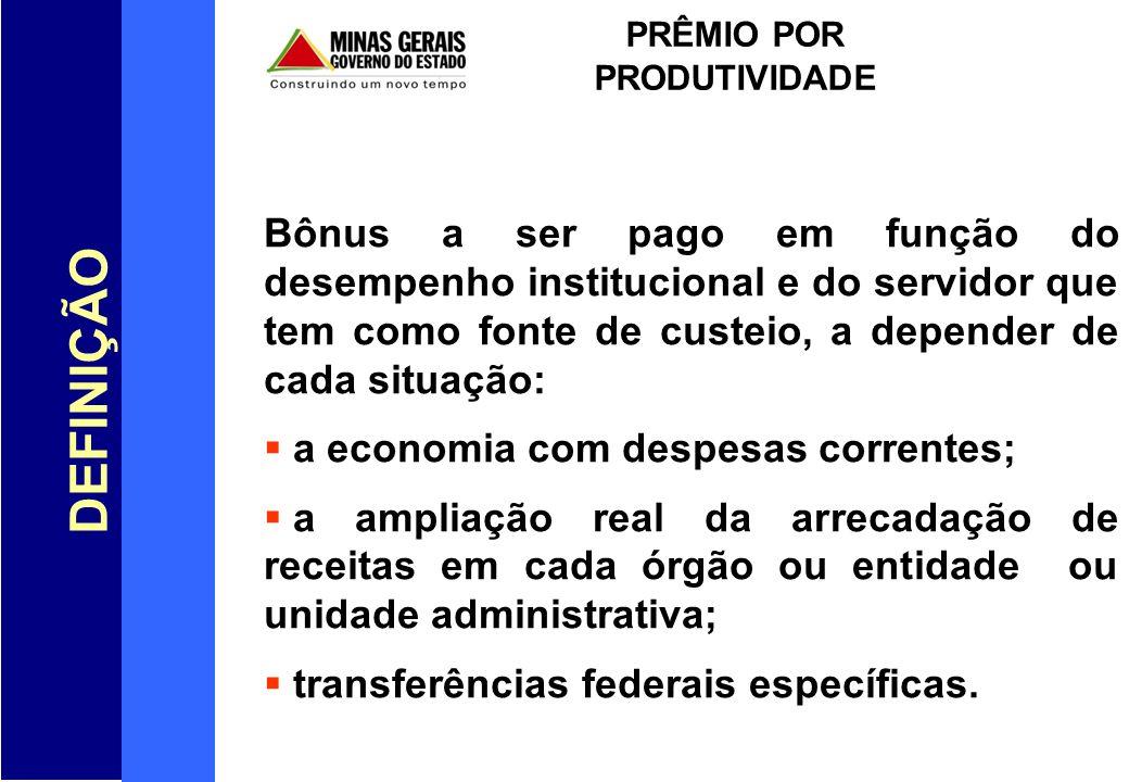 Bônus a ser pago em função do desempenho institucional e do servidor que tem como fonte de custeio, a depender de cada situação: