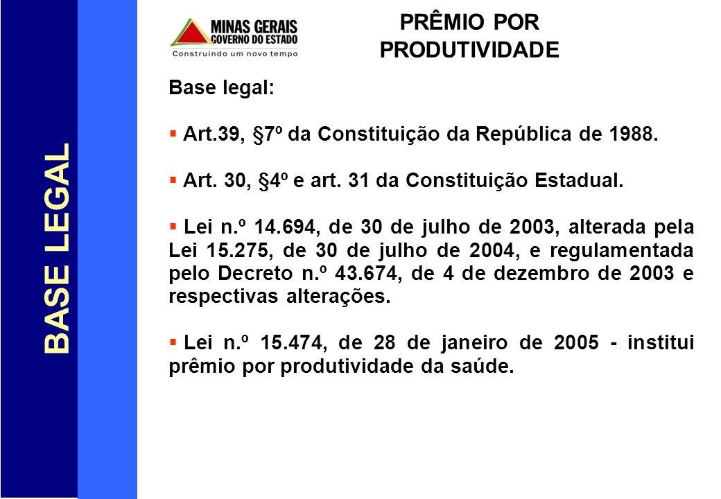 BASE LEGAL PRÊMIO POR PRODUTIVIDADE Base legal: