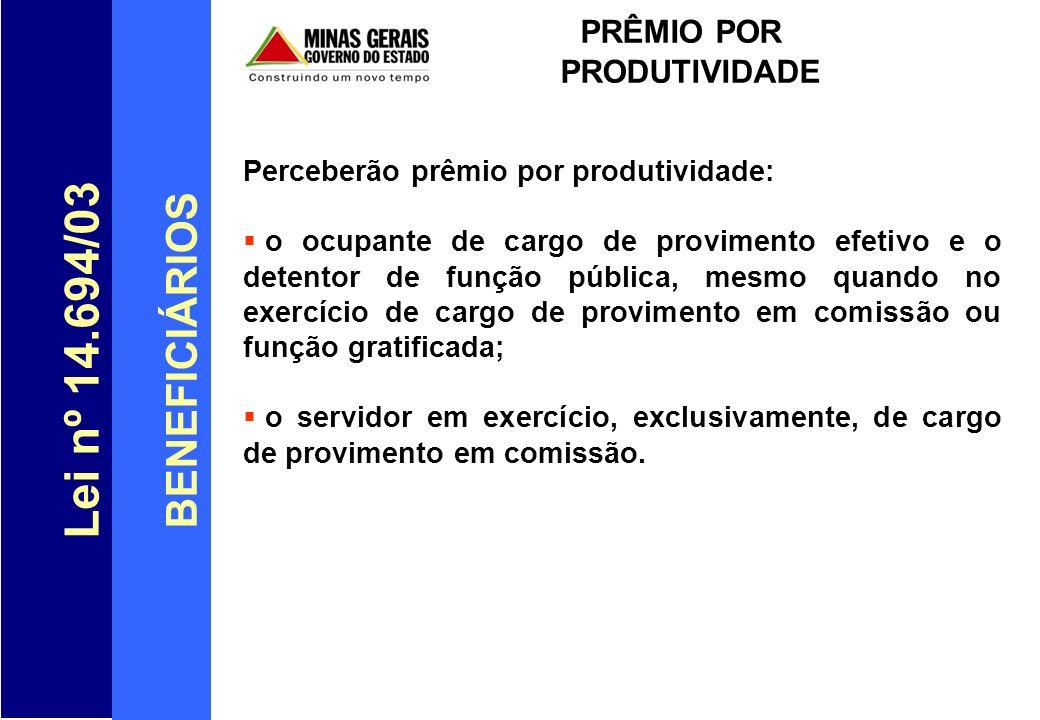 Lei nº 14.694/03 BENEFICIÁRIOS PRÊMIO POR PRODUTIVIDADE