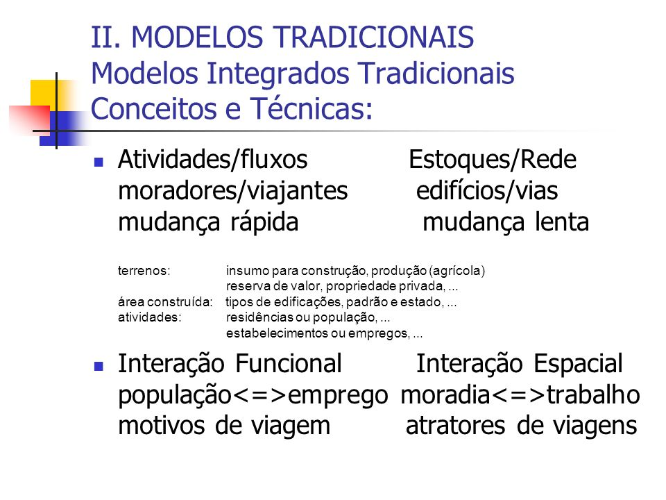 II. MODELOS TRADICIONAIS Modelos Integrados Tradicionais Conceitos e Técnicas: