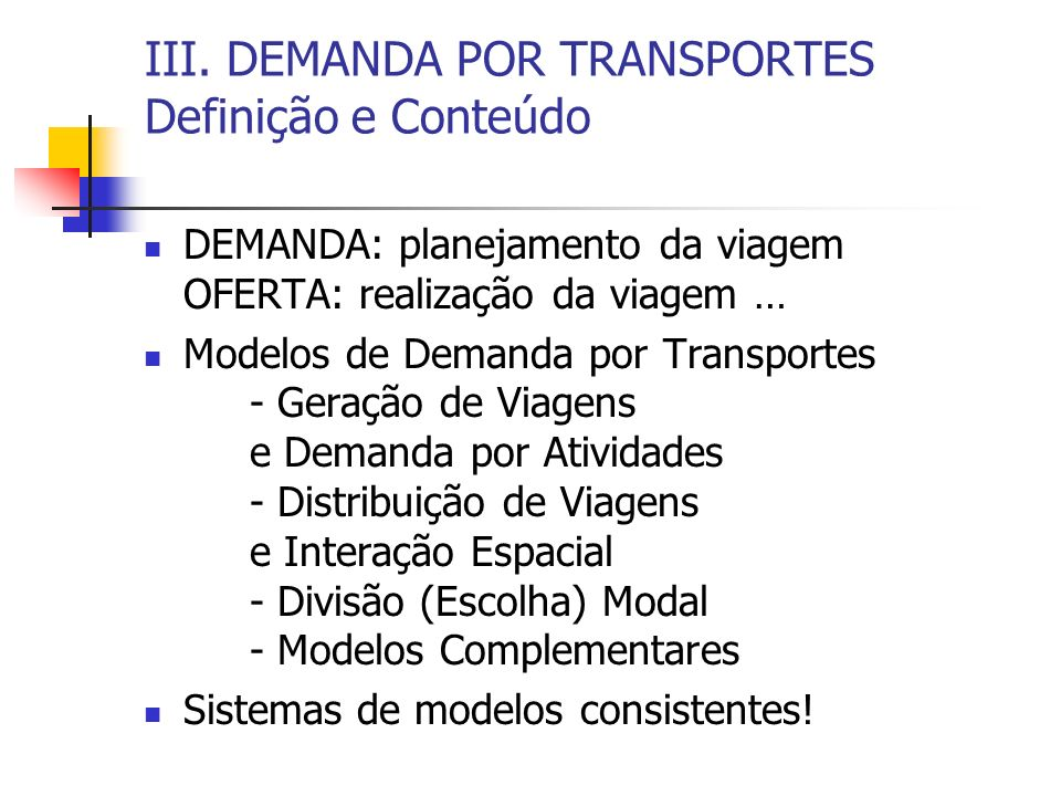 III. DEMANDA POR TRANSPORTES Definição e Conteúdo