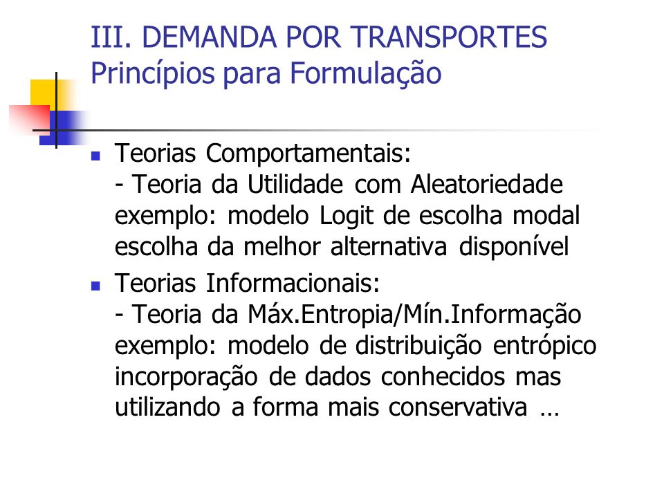 III. DEMANDA POR TRANSPORTES Princípios para Formulação