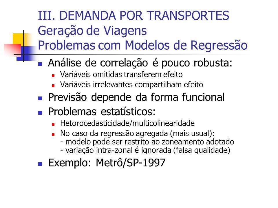 III. DEMANDA POR TRANSPORTES Geração de Viagens Problemas com Modelos de Regressão